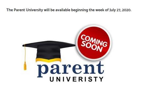 Parent university coming soon. The Parent University will be available beginning the week of July 27, 2020.